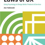 [PDF] [EPUB] Laws of UX: Design Principles for Persuasive and Ethical Products Download