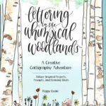 [PDF] [EPUB] Lettering in the Whimsical Woodlands: A Creative Calligraphy Adventure–Nature-Inspired Projects, Prompts and Drawing Ideas Download