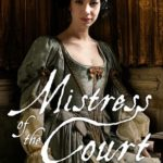 [PDF] [EPUB] Mistress of the Court (Georgian Queens, #2) Download