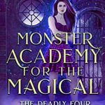 [PDF] [EPUB] Monster Academy for the Magical 2: The Deadly Four (Monster Academy for the Magical Series) Download