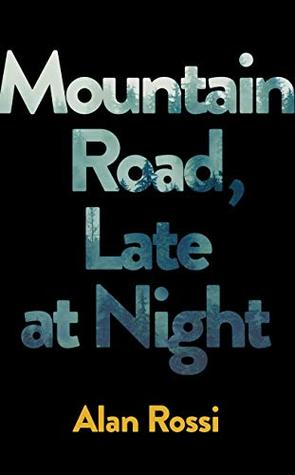 [PDF] [EPUB] Mountain Road, Late at Night Download by Alan Rossi