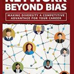 [PDF] [EPUB] Network Beyond Bias: Making Diversity a Competitive Advantage for Your Career Download