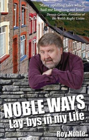 [PDF] [EPUB] Noble Ways - Lay-bys in My LIfe Download by Roy Noble