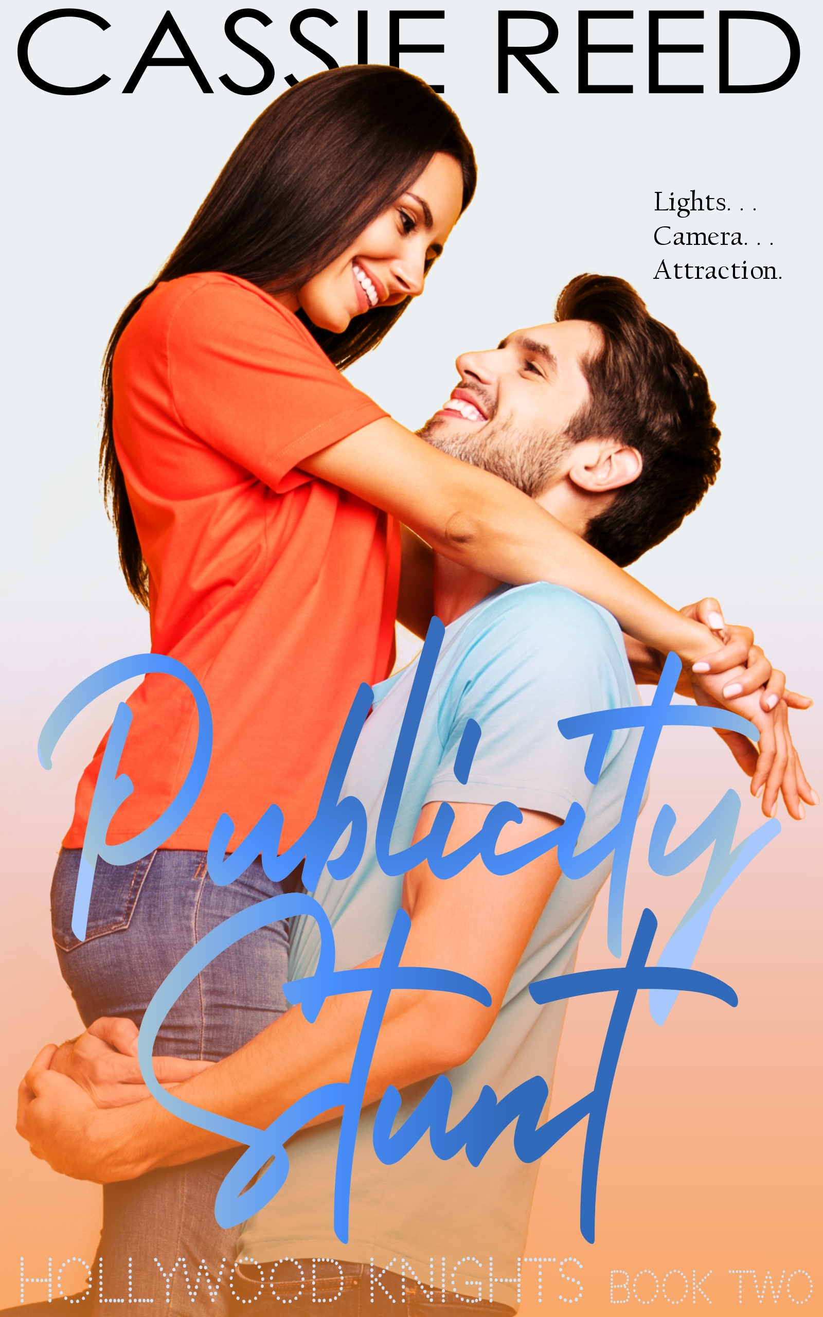 [PDF] [EPUB] Publicity Stunt (Hollywood Knights Book Two) Download by Cassie Reed