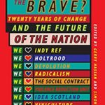 [PDF] [EPUB] Scotland the Brave? Twenty Years of Change and the Future of the Nation Download