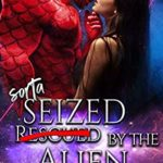 [PDF] [EPUB] Sorta Seized By The Alien (Marauder Mates, #1) Download