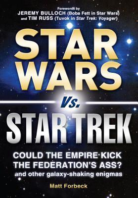 [PDF] [EPUB] Star Wars vs. Star Trek: Could the Empire kick the Federation's ass? And other galaxy-shaking enigmas Download by Matt Forbeck