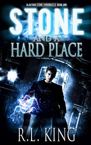 [PDF] [EPUB] Stone and a Hard Place (Alastair Stone Chronicles, #1) Download by R.L. King
