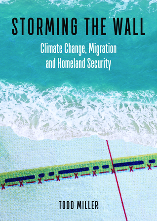 [PDF] [EPUB] Storming the Wall: Climate Change, Migration, and Homeland Security Download by Todd Miller