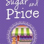 [PDF] [EPUB] Sugar and Price (Chocolate Cozy Mysteries #5) Download