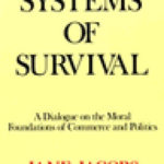 [PDF] [EPUB] Systems of Survival: A Dialogue on the Moral Foundations of Commerce and Politics Download