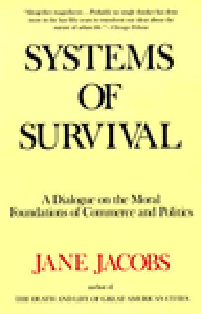 [PDF] [EPUB] Systems of Survival: A Dialogue on the Moral Foundations of Commerce and Politics Download by Jane Jacobs