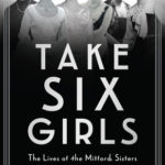 [PDF] [EPUB] Take Six Girls: The Lives of the Mitford Sisters Download