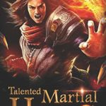 [PDF] [EPUB] Talented Martial Hero 12: The Battle Between The Emperor And The Immortal (Rise among Struggles: Talent Cultivation) Download