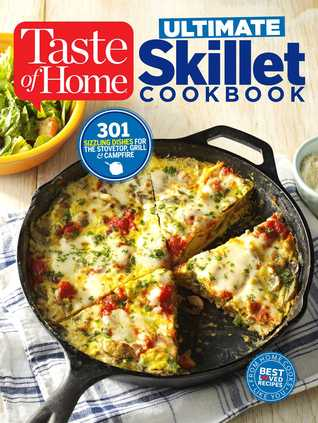 [PDF] [EPUB] Taste of Home Ultimate Skillet Cookbook: From cast-iron classics to speedy stovetop suppers turn here for 325 sensational skillet recipes Download by Taste of Home