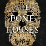 [PDF] [EPUB] The Bone Houses Download