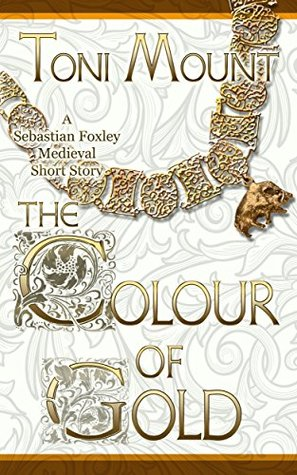 [PDF] [EPUB] The Colour of Gold (Sebastian Foxley Medieval Mystery #1.5) Download by Toni Mount