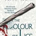 [PDF] [EPUB] The Colour of Lies: A Sebastian Foxley Medieval Murder Mystery Download