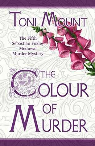 [PDF] [EPUB] The Colour of Murder: A Sebastian Foxley Medieval Murder Mystery Download by Toni Mount