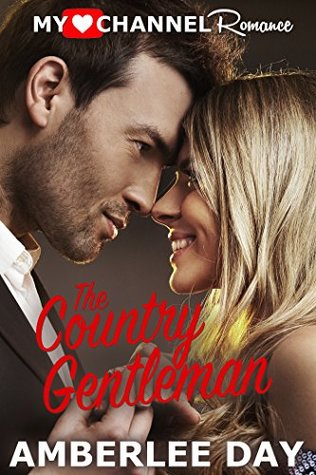 [PDF] [EPUB] The Country Gentleman (A MyHeartChannel Romance) Download by Amberlee Day