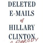 [PDF] [EPUB] The Deleted E-Mails of Hillary Clinton: A Parody Download