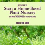 [PDF] [EPUB] The Easy Way to Start a Home-Based Plant Nursery and Make Thousands in Your Spare Time Download