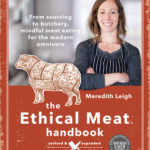 [PDF] [EPUB] The Ethical Meat Handbook, Revised and Expanded 2nd Edition: From Sourcing to Butchery, Mindful Meat Eating for the Modern Omnivore Download