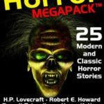 [PDF] [EPUB] The Horror Megapack: 25 Classic and Modern Horror Stories Download