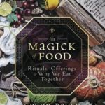[PDF] [EPUB] The Magick of Food: Rituals, Offerings and Why We Eat Together Download