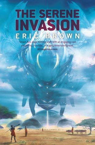 [PDF] [EPUB] The Serene Invasion Download by Eric Brown