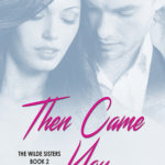 [PDF] [EPUB] Then Came You (Wilde Sisters, #2) Download