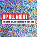 [PDF] [EPUB] Up All Night: Ted Turner, CNN, and the Birth of 24-Hour News Download