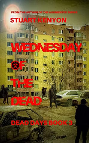 [PDF] [EPUB] Wednesday of the Dead – Dead Days Book 3: A British Zombie Apocalypse Series Download by Stuart Kenyon