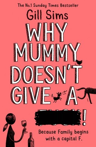 [PDF] [EPUB] Why Mummy Doesn't Give a ****! Download by Gill Sims