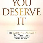 [PDF] [EPUB] You Deserve It: The Missing Answer To The Life You Want Download