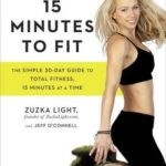 [PDF] [EPUB] 15 Minutes to Fit: The Simple 30-Day Guide to Total Fitness, 15 Minutes At A Time Download