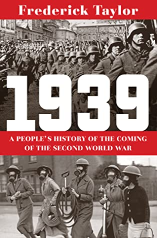 [PDF] [EPUB] 1939: A People's History of the Coming of the Second World War Download by Frederick Taylor