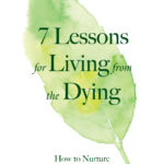 [PDF] [EPUB] 7 Lessons for Living from the Dying Download