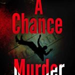 [PDF] [EPUB] A Chance Murder Download