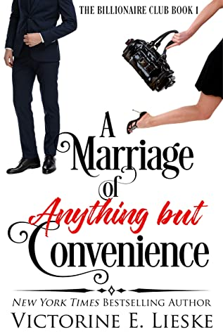 [PDF] [EPUB] A Marriage of Anything But Convenience (The Billionaire Club #1) Download by Victorine E. Lieske