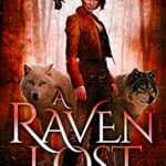 [PDF] [EPUB] A Raven Lost: Reclaiming Magic – Book 2 Download