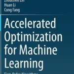 [PDF] [EPUB] Accelerated Optimization for Machine Learning: First-Order Algorithms Download