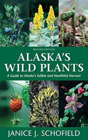 [PDF] [EPUB] Alaska's Wild Plants, Revised Edition: A Guide to Alaska's Edible and Healthful Harvest Download by Janice J. Schofield
