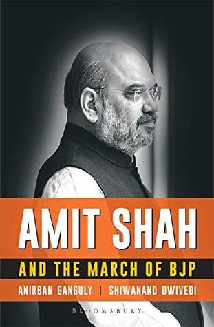 [PDF] [EPUB] Amit Shah and the March of BJP Download by Anirban Ganguly