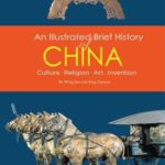 [PDF] [EPUB] An Illustrated Brief History of China: Culture, Religion, Art, Invention Download
