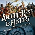 [PDF] [EPUB] And the Rest is History (The Chronicles of St Mary's, #8) Download