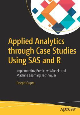 [PDF] [EPUB] Applied Analytics Through Case Studies Using SAS and R: Implementing Predictive Models and Machine Learning Techniques Download by Deepti   Gupta