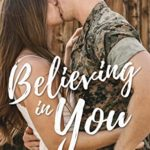 [PDF] [EPUB] Believing in You: A Sweet, Brother's Best Friend, Military Romance (San Diego Marines Book 4) Download
