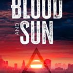 [PDF] [EPUB] Blood and Sun: Tarun – The Reunion (Book 2): A Dystopian Science Fiction Short Story Download