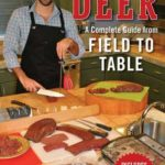[PDF] [EPUB] Butchering Deer: A Complete Guide from Field to Table Download